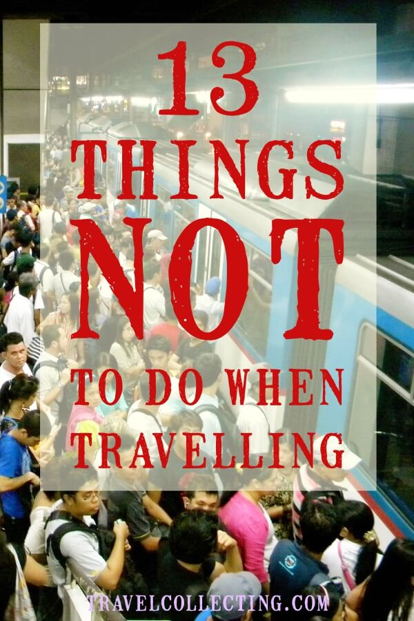 thirteen things not to do when travelling