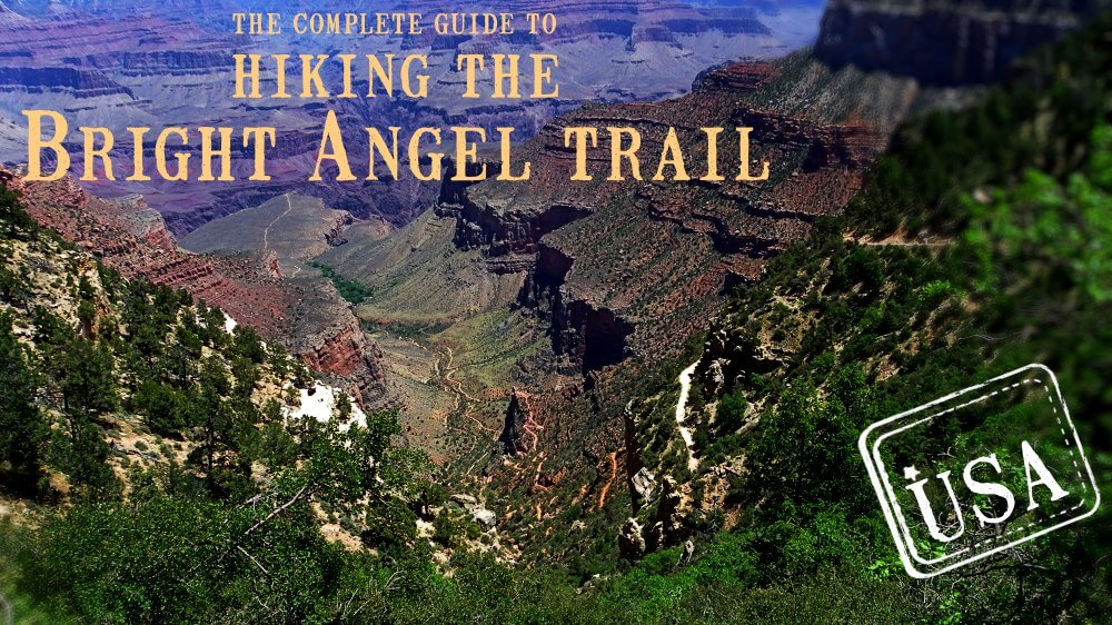 Complete guide to hiking the Bright Angel trail