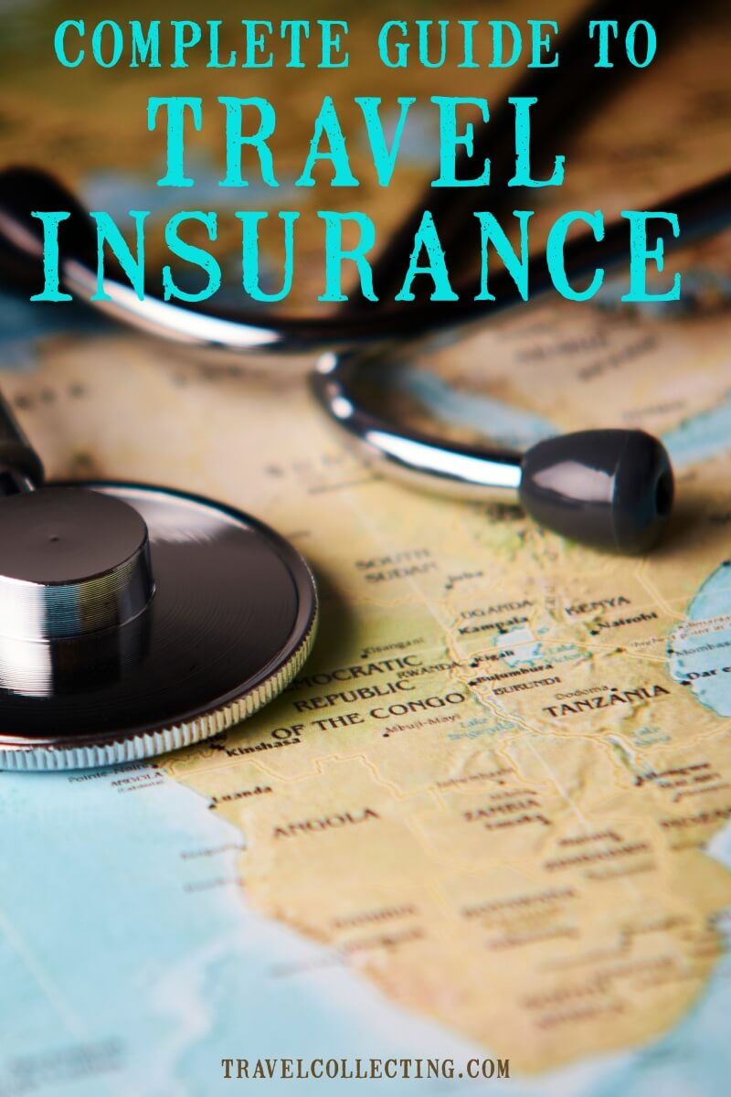 Map and stethoscope wih text Compelte Guide to Travel Insurance for Pinterest