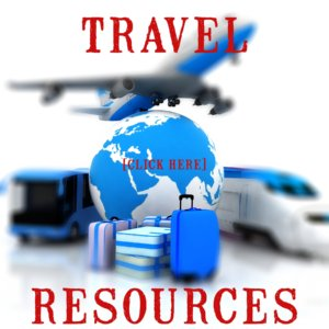 Travel Resources Click Here