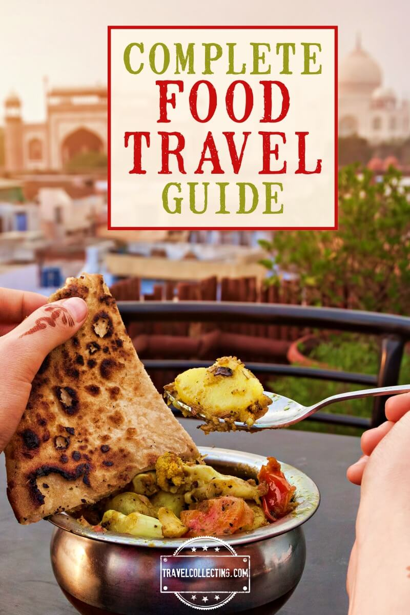 Complete food travel guide