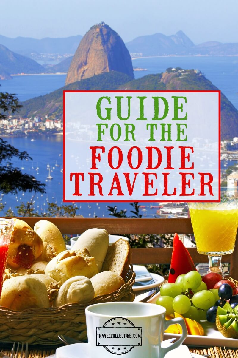 Guide for the foodie traveler
