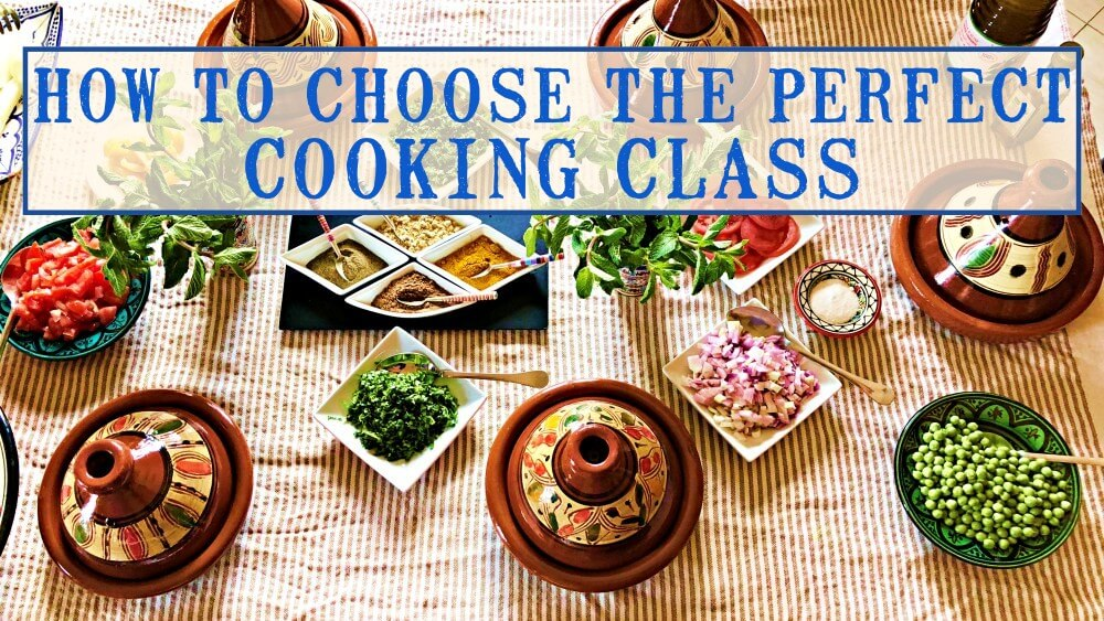 How to choose the perfect travel cooking class