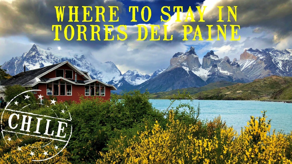 Where to stay in Torres del Paine