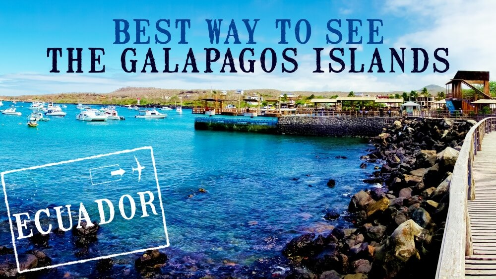 Best Ways to See Galapagos Islands