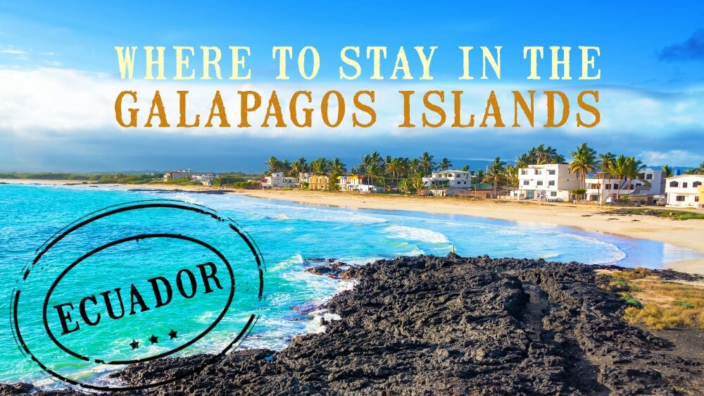Where to stay on the Galapagos Islands