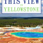 Where to find this view of Grand Prismatic Spring in Yellowstone National Park