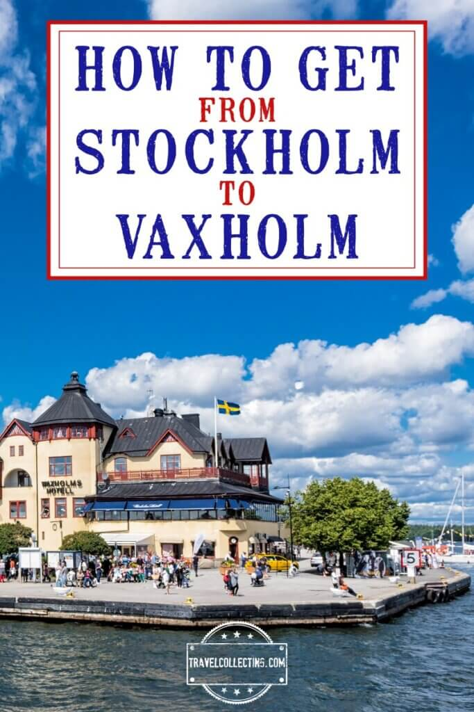 How to get from Stockholm to Vaxholm