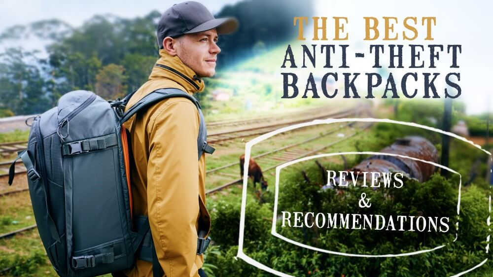 The best anti theft backpacks