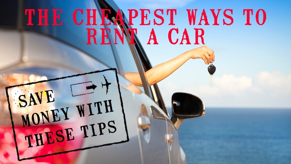 how to rent cars cheap